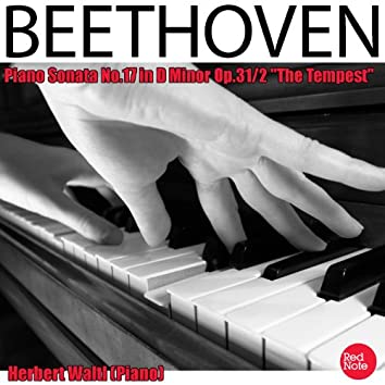 """Beethoven: Piano Sonata No.17 in D Minor Op.31/2 """"The Tempest"""""""