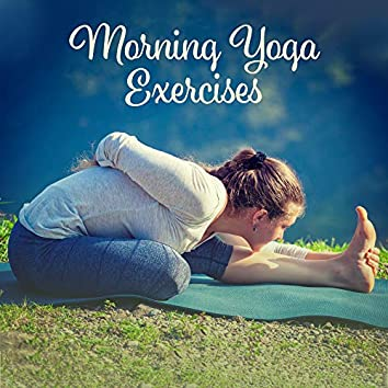 Morning Yoga Exercises: Meditation Music Zone, Stress Relief, Yoga Meditation, Chakra Balancing, Yoga Pose Collection, Zen Buddhist Therapy, Calm Down