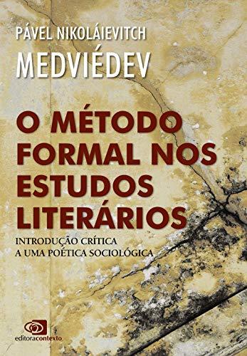 O método formal nos estudos literários - introdução crítica a uma poética sociológica