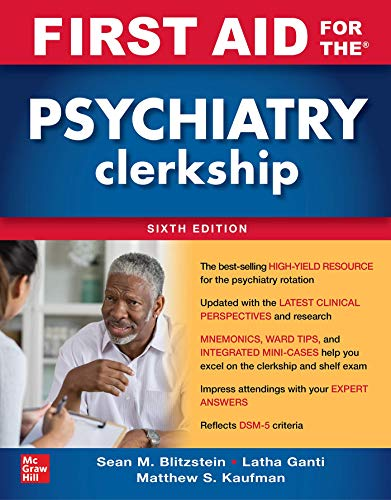 Compare Textbook Prices for First Aid for the Psychiatry Clerkship, Sixth Edition 6 Edition ISBN 9781264257843 by Ganti, Latha,Kaufman, Matthew,Blitzstein, Sean