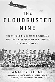 The Cloudbuster Nine  The Untold Story of Ted Williams and the Baseball Team That Helped Win World War II