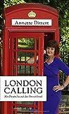 London Calling: Als Deutsche auf der Brexit-Insel von Annette Dittert