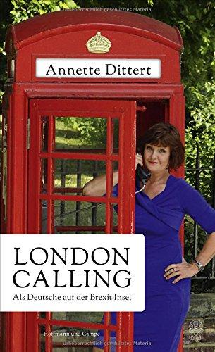 Buchseite und Rezensionen zu 'London Calling: Als Deutsche auf der Brexit-Insel' von Annette Dittert