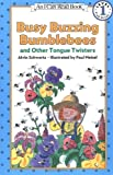 Busy Buzzing Bumblebees and Other Tongue Twisters (I Can Read Book 1)