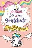 Mon journal de gratitude pour enfants: Carnet de gratitude pour enfants à compléter pour cultiver le bonheur et améliorer la confiance en soi. Idée Cadeau Enfant de 6 à 12 ans. Carnet fille licorne
