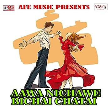 Aawa Nichawe Bichai Chatai