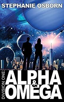 Alpha and Omega (Division One Book 1) by [Stephanie Osborn, Darrell Osborn]