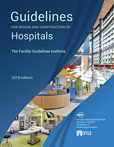 Compare Textbook Prices for 2018 FGI Guidelines for Design and Construction of Hospitals  ISBN 9780999135501 by The Facilities Guidelines Institute