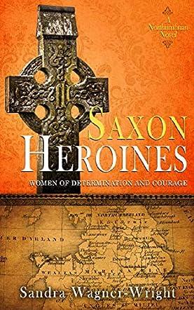 Saxon Heroines
