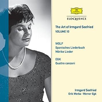 The Art Of Irmgard Seefried - Volume 10: Wolf & Egk Lieder