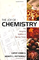 The Joy of Chemistry: The Amazing Science of Familiar Things: Cathy Cobb, Monty L. Fetterolf