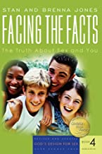 Facing the Facts: The Truth About Sex and You (God's Design for Sex)