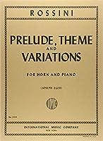 ロッシーニ: 前奏曲、主題と変奏/インターナショナル・ミュージック社/ホルンとピアノ