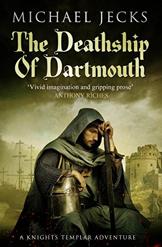 The Death Ship of Dartmouth (Last Templar Mysteries 21): A fascinating murder mystery from 14th-century Devon (Knights Templar Mysteries) (English Edition)