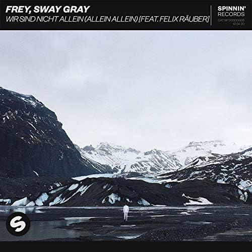 Frey & Sway Gray feat. Felix Räuber