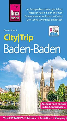 Reise Know-How CityTrip Baden-Baden: Reiseführer mit Stadtplan und kostenloser Web-App