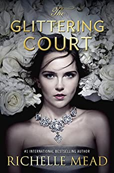 The Glittering Court by [Richelle Mead]
