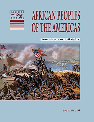 African Peoples of the Americas: From Slavery to Civil Rights (Cambridge History Programme Key Stage 3)