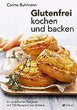 Carine Buhmann: Glutenfrei kochen und backen