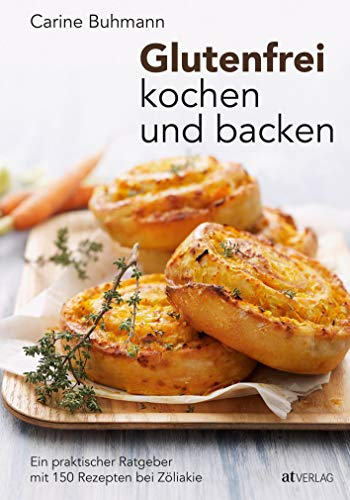 Glutenfrei kochen und backen: Ein praktischer Ratgeber mit 150 Rezepten bei Zöliakie