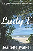 Lady E: As an intriguing mystery on this idyllic Australian island is solved, another sinister event occurs