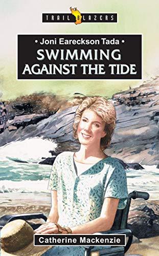 Joni Eareckson Tada: Swimming Against the Tide