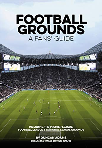 Football Grounds - A Fans' Guide England & Wales 2019/20