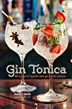 Gin Tonica: 40 recipes for Spanish-style gin and tonic cocktails