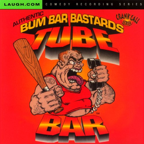 Tube Bar Authentic Crank Call Series audiobook cover art