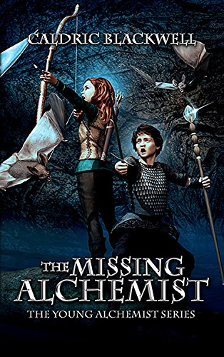 Book: The Missing Alchemist (The Young Alchemist Series Book 1) by Caldric Blackwell