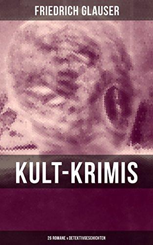 Kult-Krimis: 26 Romane & Detektivgeschichten: Wachtmeister Studer + Matto regiert + Die Fieberkurve + Der Chinese + Der Tee der drei alten Damen