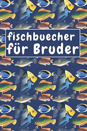 fischbuecher für Bruder: Angeln notebook für Meinen Bruder, journal Geschenke,100 Seiten
