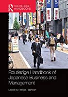 Routledge Handbook of Japanese Business and Management (Routledge Handbooks)