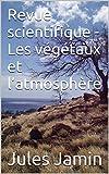 Revue scientifique - Les végétaux et l'atmosphère
