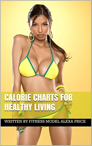 Calorie Charts for Healthy Living (English Edition)
