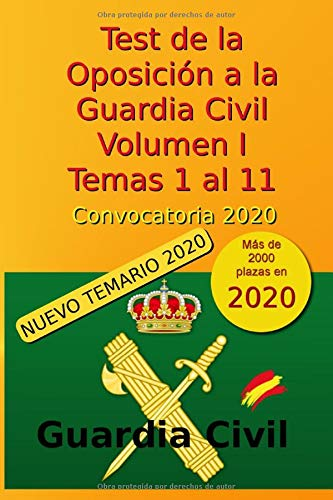 Test de la Oposición a la Guardia Civil - Volumen I - Temas 1 al 11: Convocatoria 2020 (Oposición Guardia Civil 2020)