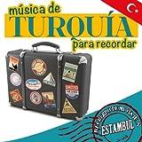 Recuerdo de Mi Viaje a Estambul. Música Desde Turquía para Recordar
