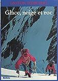 Glace, neige et roc