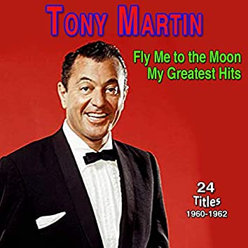 Fly Me to the Moon My Greatest Hits