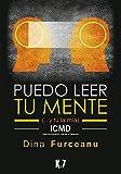 Puedo leer tu mente: (... y tú la mía) ICMD (Intercomunicación Mental a Distancia)