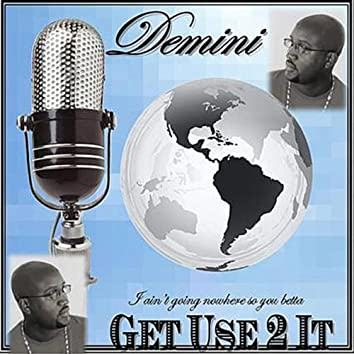 Get Use 2 It