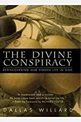 The Divine Conspiracy: Rediscovering Our Hidden Life In God Kindle Edition