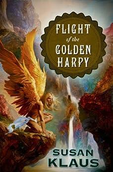 Flight of the Golden Harpy by [Susan Klaus]