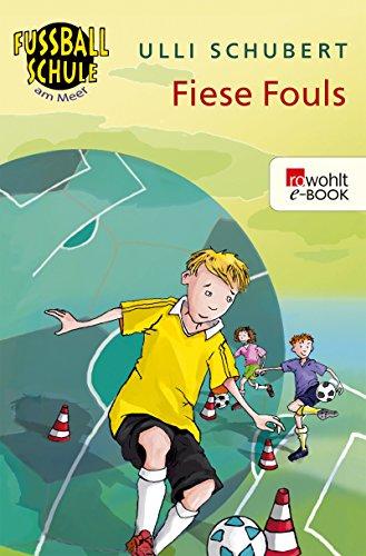 Fiese Fouls (Die Fußballschule am Meer 1)