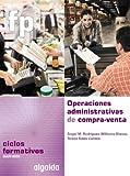 Operaciones Administrativas de compra-venta: Ciclo Formativo. Gestión Administrativa. 1º Curso
