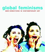 Global Feminisms: New Directions in Contemporary Art