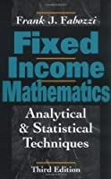 Fixed Income Mathematics: Analytical & Statistical Techniques