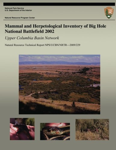 Mammal and Herpetological Inventory of Big Hole National Battlefield 2002: Upper Columbia Basin Network: Natural Resource Technical Report NPS/UCBN/NRTR?2009/229