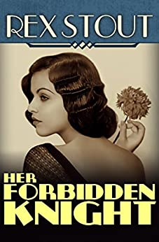 Her Forbidden Knight (Stout, Rex) by [Rex Stout]