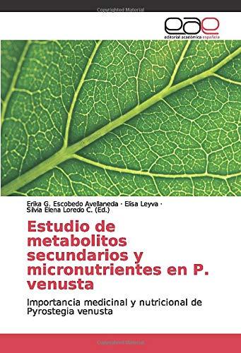 Estudio de metabolitos secundarios y micronutrientes en P. venusta: Importancia medicinal y nutricional de Pyrostegia venusta
